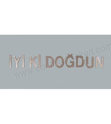 İYİ Kİ DOĞDUN AYNA YAZI SETİ PLEKSİ 1 TK  - AR4374